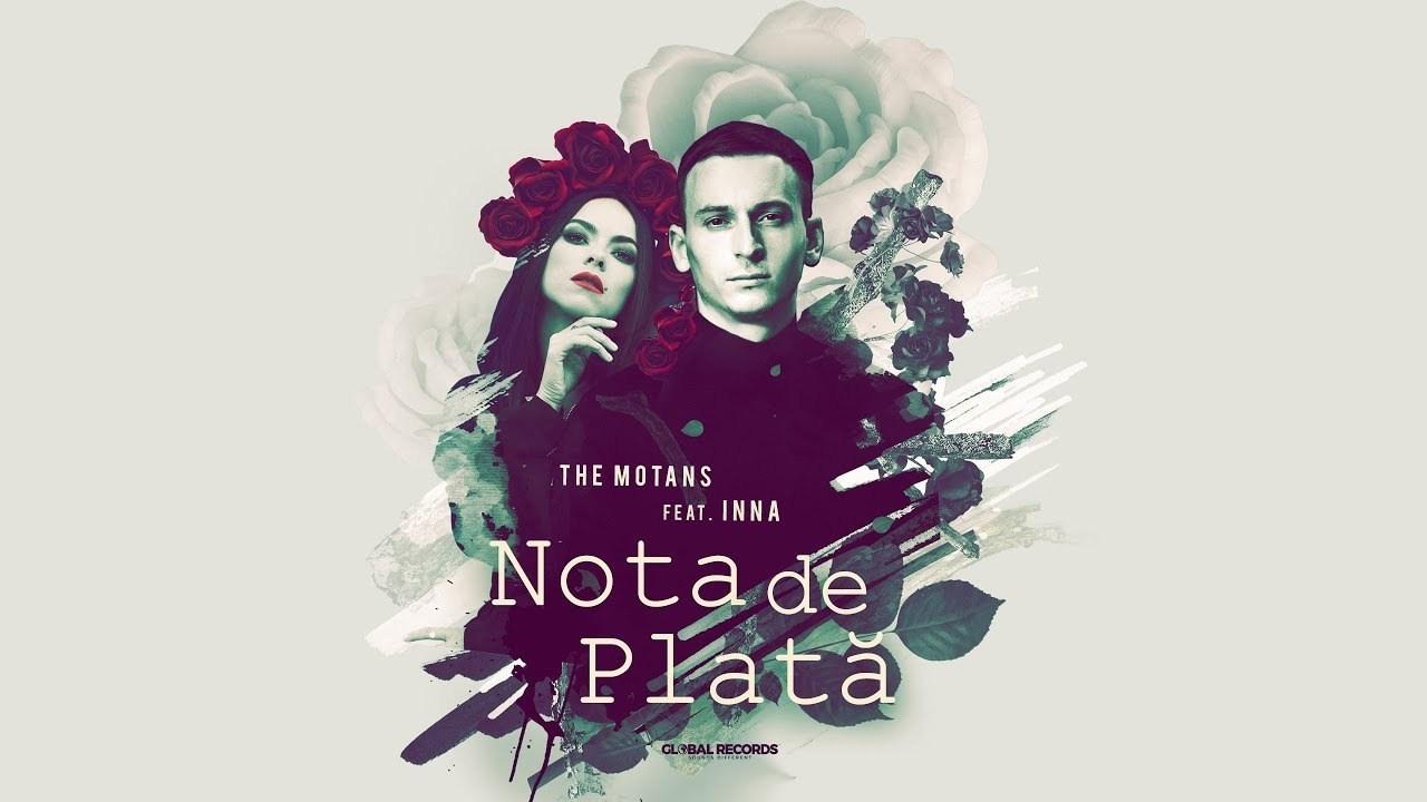 """The Motans și Inna, într-o colaborare de succes! Urmărește noul lor videoclip ,,Nota de Plată"""""""