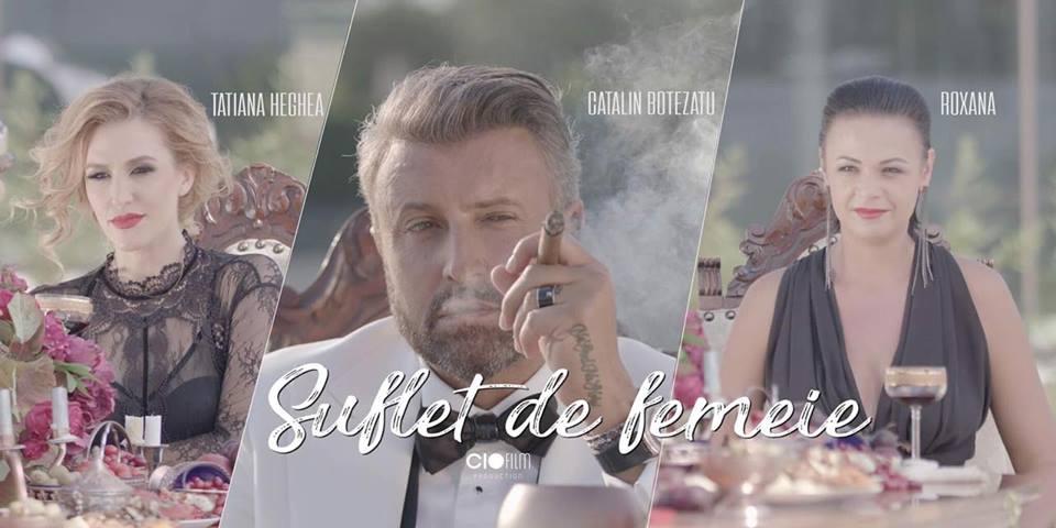 """Tatiana Heghea și Roxana s-au filmat alături de Cătălin Botezatu într-un videoclip excentric! ,,Suflet de femeie"""" a fost lansat"""