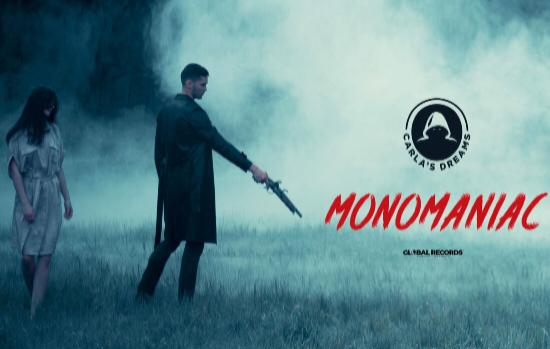 """VIDEOCLIP NOU: Carla's Dreams a lansat ,,Monomaniac"""""""