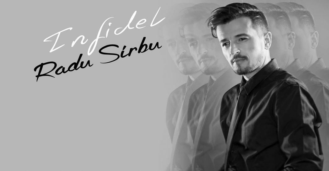 """Radu Sîrbu revine cu o nouă productie muzicală, inspirată din viața reală intitulată """"Infidel"""": VIDEO"""