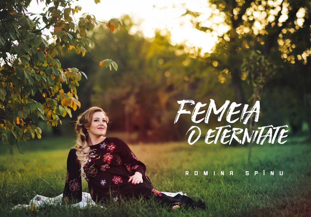 """Videoclip nou: Romina Spînu – """"Femeia o eternitate"""""""