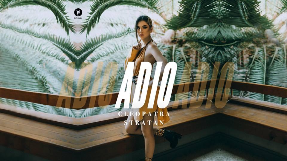 "Cleopatra Stratan a lansat ""Adio"" |Video"